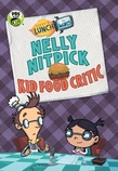 Fizzy's Lunch Lab: Nelly Nitpick, Kid Food Critic