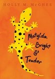 Matylda, Bright and Tender