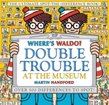 Where's Waldo? Double Trouble at the Museum: The Ultimate Spot-the-Difference Book!
