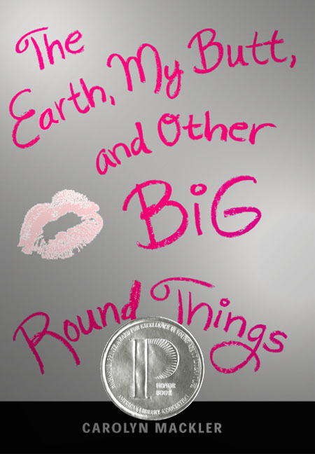 The Earth My Butt And Other Big Round Things 38