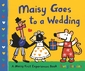 Maisy Goes to a Wedding